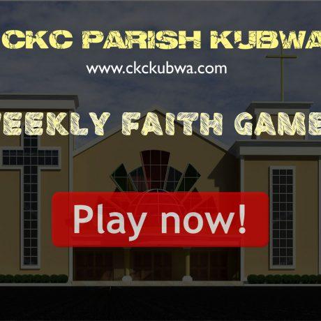 CKC FAITH GAMES (WEEK 1) FOR 17TH OCT-12th NOV 2016
